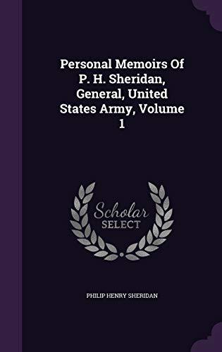 9781343235519: Personal Memoirs Of P. H. Sheridan, General, United States Army, Volume 1