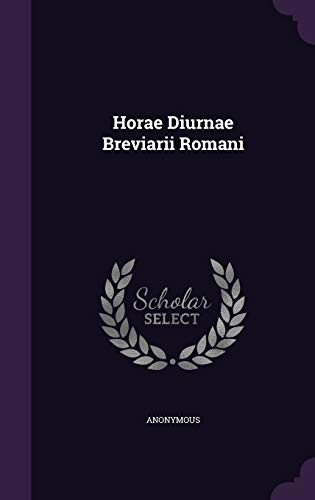 Horae Diurnae Breviarii Romani (Hardback): Anonymous