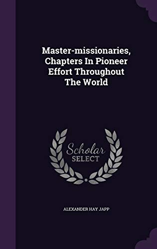 9781343246188: Master-missionaries, Chapters In Pioneer Effort Throughout The World