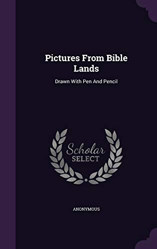 9781343246355: Pictures From Bible Lands: Drawn With Pen And Pencil