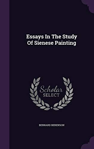 Essays In The Study Of Sienese Painting was