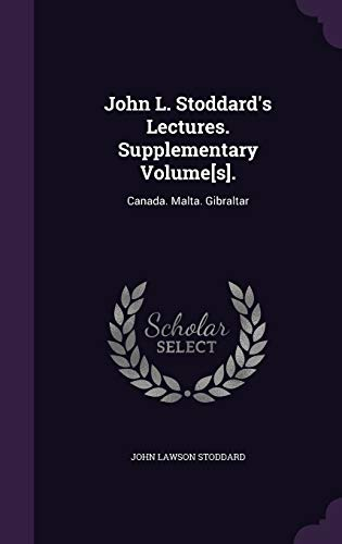 John L. Stoddard s Lectures. Supplementary Volume[s].: John Lawson Stoddard