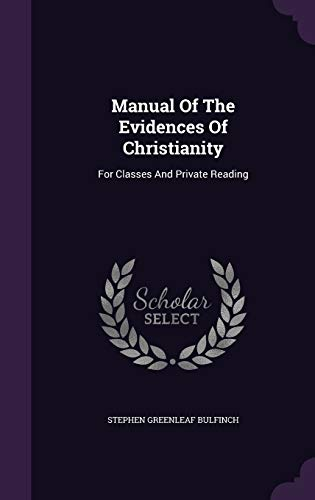 9781343253803: Manual Of The Evidences Of Christianity: For Classes And Private Reading