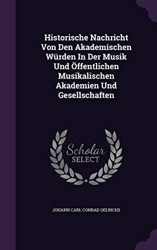 9781343259850: Historische Nachricht Von Den Akademischen Würden In Der Musik Und Öffentlichen Musikalischen Akademien Und Gesellschaften