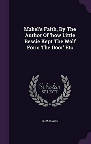 Mabel s Faith, by the Author of: Eliza Coates