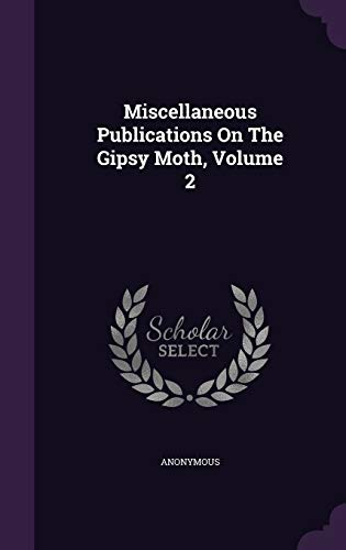 9781343263932: Miscellaneous Publications On The Gipsy Moth, Volume 2