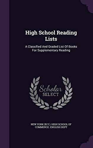 9781343264045: High School Reading Lists: A Classified And Graded List Of Books For Supplementary Reading