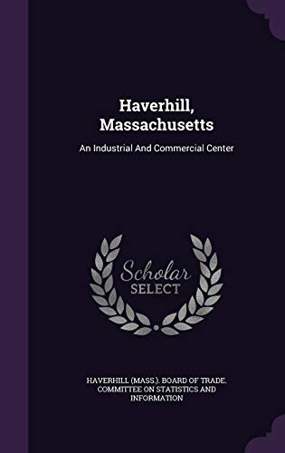 9781343264687: Haverhill, Massachusetts: An Industrial And Commercial Center