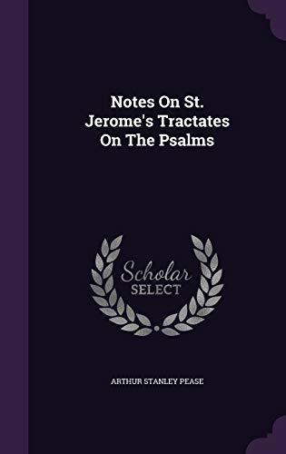 9781343271227: Notes On St. Jerome's Tractates On The Psalms