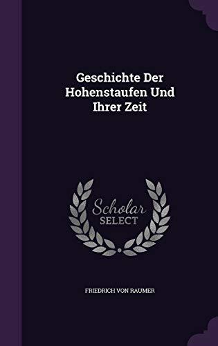 9781343272811: Geschichte Der Hohenstaufen Und Ihrer Zeit