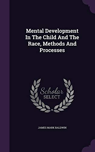9781343280786: Mental Development In The Child And The Race, Methods And Processes