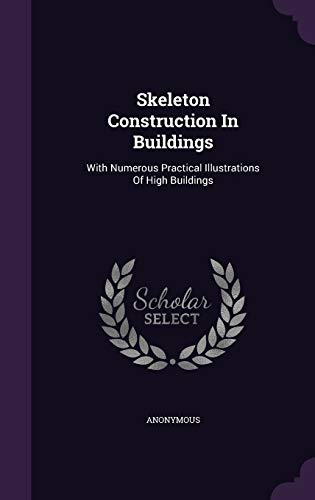 9781343284333: Skeleton Construction In Buildings: With Numerous Practical Illustrations Of High Buildings