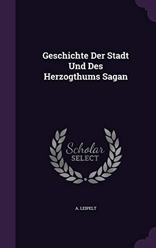 Geschichte Der Stadt Und Des Herzogthums Sagan: Leipelt, A.