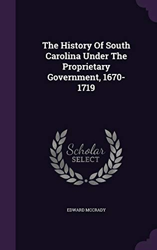 9781343294011: The History Of South Carolina Under The Proprietary Government, 1670-1719