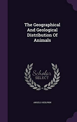 9781343297869: The Geographical And Geological Distribution Of Animals