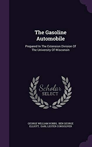 9781343298378: The Gasoline Automobile: Prepared In The Extension Division Of The University Of Wisconsin