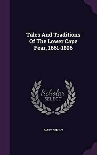 9781343310803: Tales And Traditions Of The Lower Cape Fear, 1661-1896