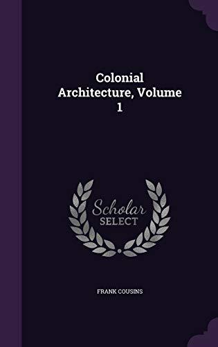 9781343319325: Colonial Architecture, Volume 1