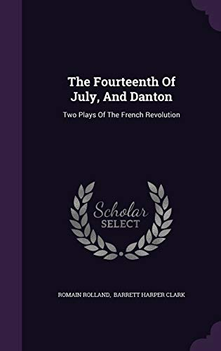 9781343319806: The Fourteenth Of July, And Danton: Two Plays Of The French Revolution