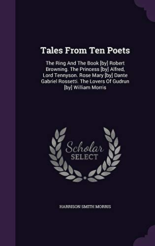 Tales from Ten Poets: The Ring and: Harrison Smith Morris
