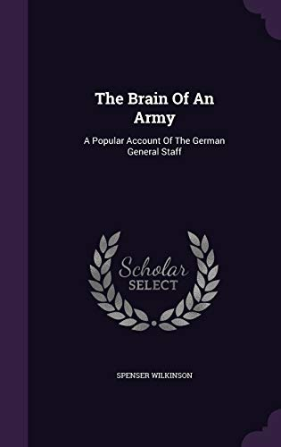 9781343332119: The Brain Of An Army: A Popular Account Of The German General Staff