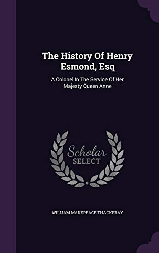 9781343335356: The History Of Henry Esmond, Esq: A Colonel In The Service Of Her Majesty Queen Anne