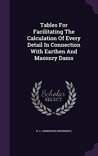 9781343343719: Tables For Facilitating The Calculation Of Every Detail In Connection With Earthen And Masonry Dams