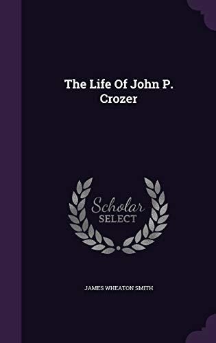 9781343353572: The Life Of John P. Crozer