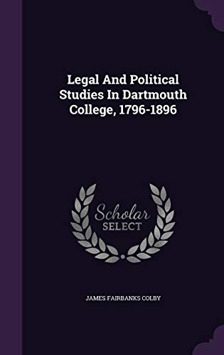 Legal and Political Studies in Dartmouth College,: James Fairbanks Colby
