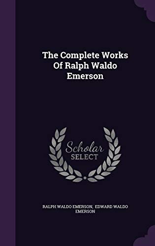 9781343365742: The Complete Works Of Ralph Waldo Emerson