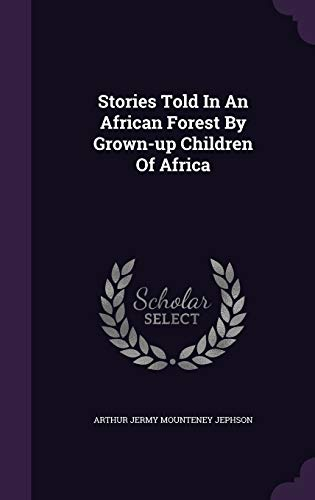 9781343367425: Stories Told In An African Forest By Grown-up Children Of Africa