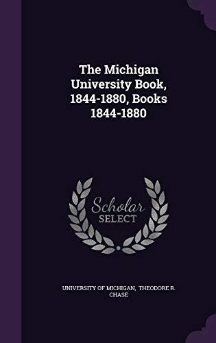 9781343368002: The Michigan University Book, 1844-1880, Books 1844-1880