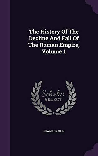 9781343382787: The History Of The Decline And Fall Of The Roman Empire, Volume 1