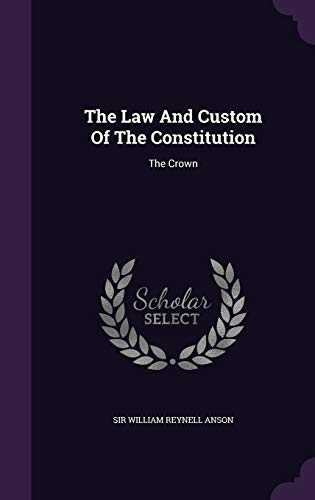 The Law and Custom of the Constitution: