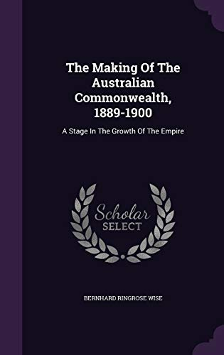 9781343390454: The Making Of The Australian Commonwealth, 1889-1900: A Stage In The Growth Of The Empire