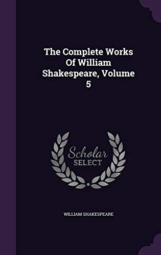 9781343393516: The Complete Works Of William Shakespeare, Volume 5