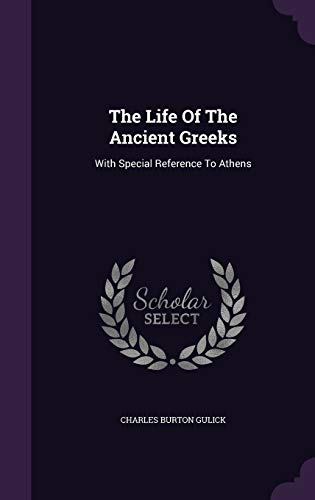 9781343395640: The Life Of The Ancient Greeks: With Special Reference To Athens
