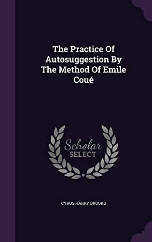 9781343406490: The Practice Of Autosuggestion By The Method Of Emile Coué