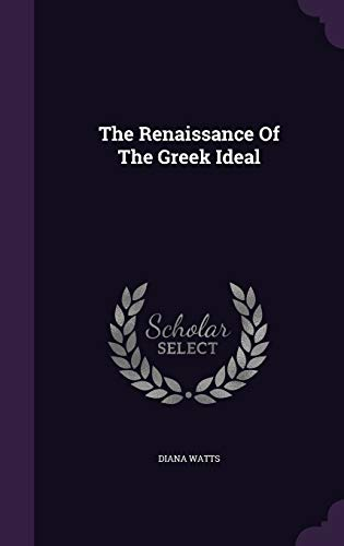 9781343414372: The Renaissance Of The Greek Ideal