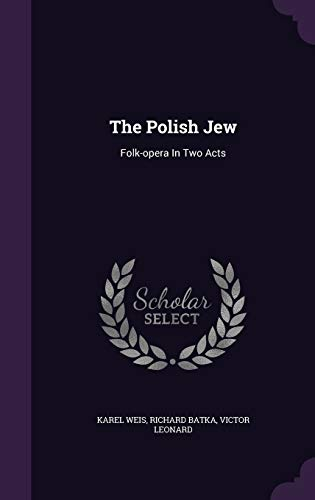 9781343423824: The Polish Jew: Folk-opera In Two Acts