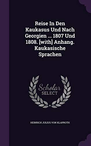 9781343428454: Reise In Den Kaukasus Und Nach Georgien ... 1807 Und 1808. [with] Anhang. Kaukasische Sprachen