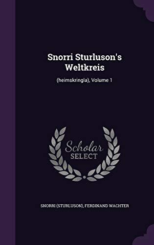 9781343433076: Snorri Sturluson's Weltkreis: (heimskringla), Volume 1