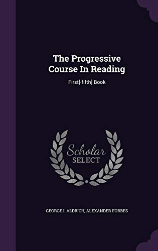 9781343433908: The Progressive Course In Reading: First[-fifth] Book