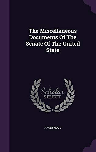 9781343439054: The Miscellaneous Documents Of The Senate Of The United State