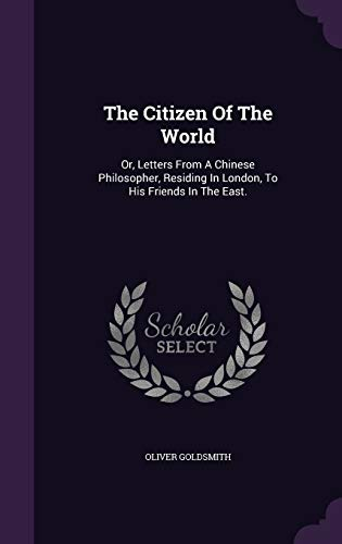 9781343439603: The Citizen Of The World: Or, Letters From A Chinese Philosopher, Residing In London, To His Friends In The East.