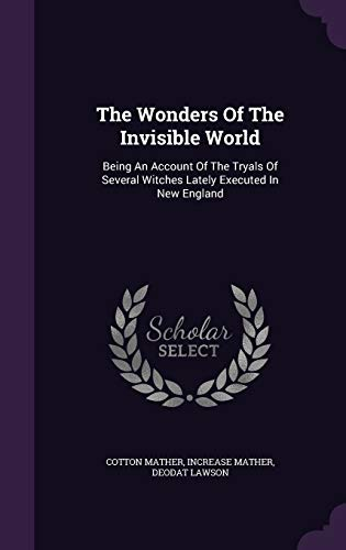 9781343440647: The Wonders Of The Invisible World: Being An Account Of The Tryals Of Several Witches Lately Executed In New England