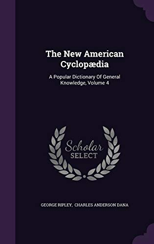 9781343443433: The New American Cyclopædia: A Popular Dictionary Of General Knowledge, Volume 4