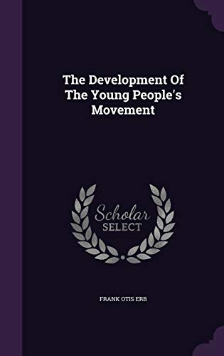 9781343443778: The Development Of The Young People's Movement
