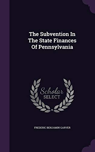 9781343446694: The Subvention In The State Finances Of Pennsylvania