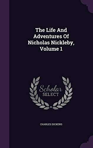 9781343447875: The Life And Adventures Of Nicholas Nickleby, Volume 1
